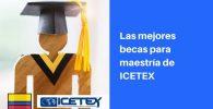 becas maestrias icetex