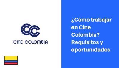 requisitos para trabajar en cine colombia