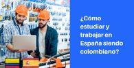 trabajar y estudiar en españa siendo colombiano
