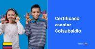 colsubsidio certificado escolar